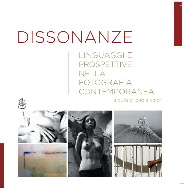 Dissonanze. Linguaggi e prospettive nella fotografia contemporanea, il catalogo edito da Il Sextante