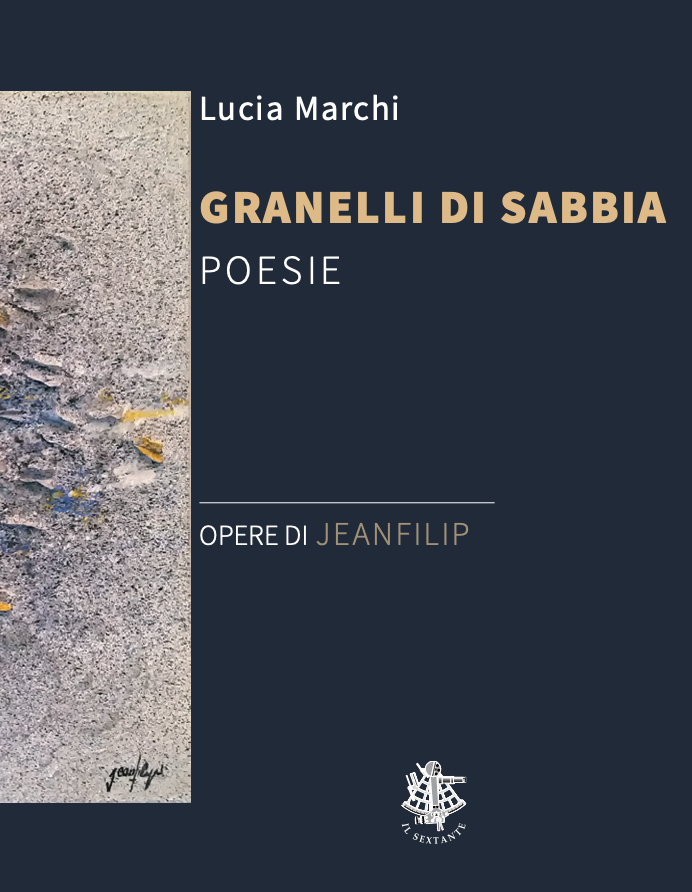 Lucia Marchi, Granelli di sabbia, poesie, opere di Jeanfilip, Il Sextante