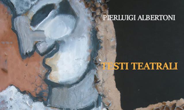 Pierluigi Albertoni, Testi teatrali