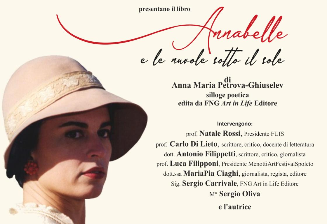 Annabelle e le nuovole sotto il sole: presentazione della silloge poetica di Anna Maria Petrova-Ghiuselev, edita da FNG Art in Life Editore.