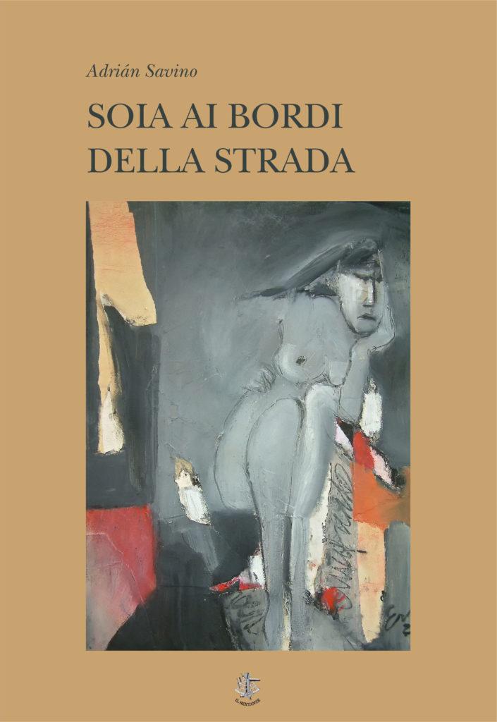 Soia ai bordi della strada, Adrian Savino, Casa Editrice Il Sextante