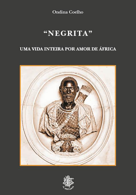 Negrita, Uma vida inteira por amor de Africa, Ondina Coelho, Il Sextante