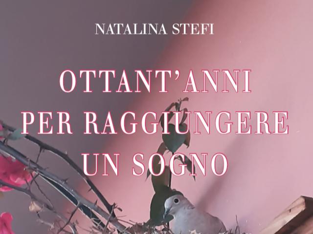 Ottant'anni per raggiungere un sogno, Natalina Stefi, Casa Editrice Il Sextante